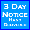 We hand deliver 3 Day Notices to your Tenant